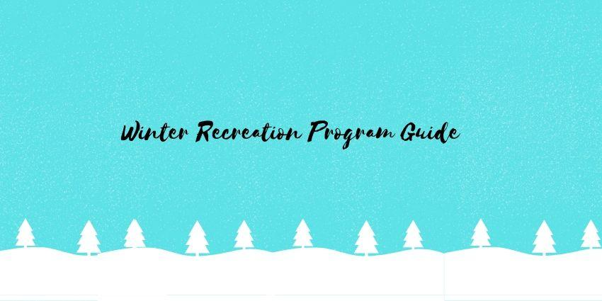 Winter Recreation Program Guide